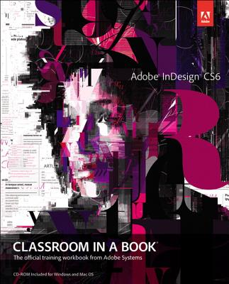 Adobe Indesign Cs6 Classroom in a Book By Adobe Creative Team (COR)